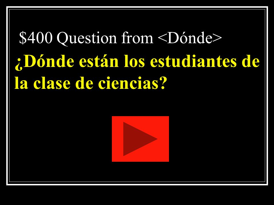 $400 Question from <Dónde>