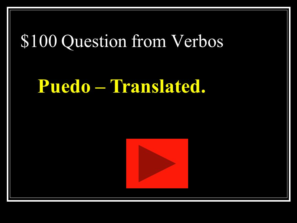 $100 Question from Verbos Puedo – Translated.