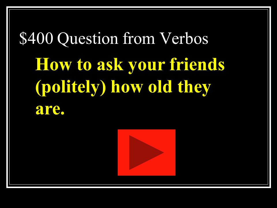 How to ask your friends (politely) how old they are.