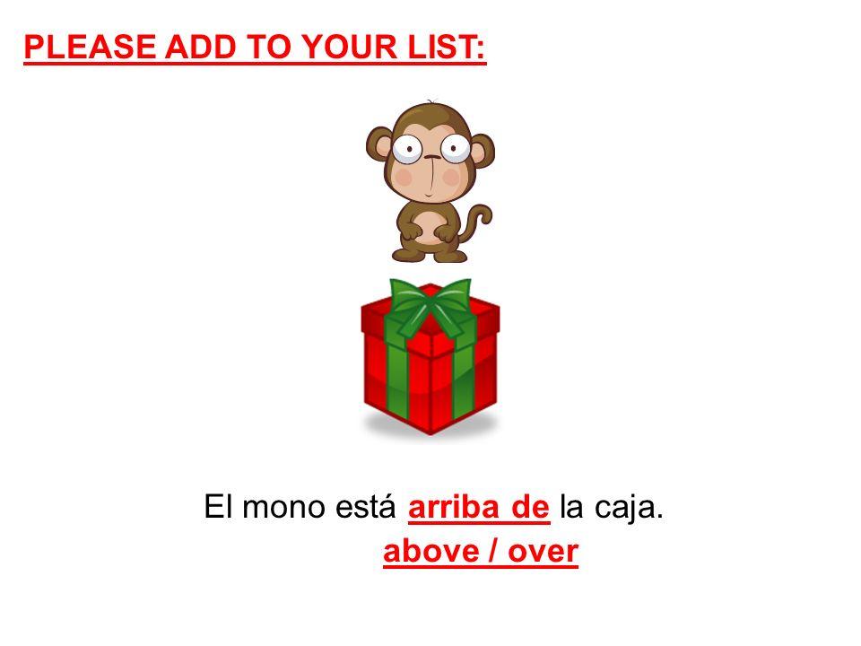 El mono está arriba de la caja.