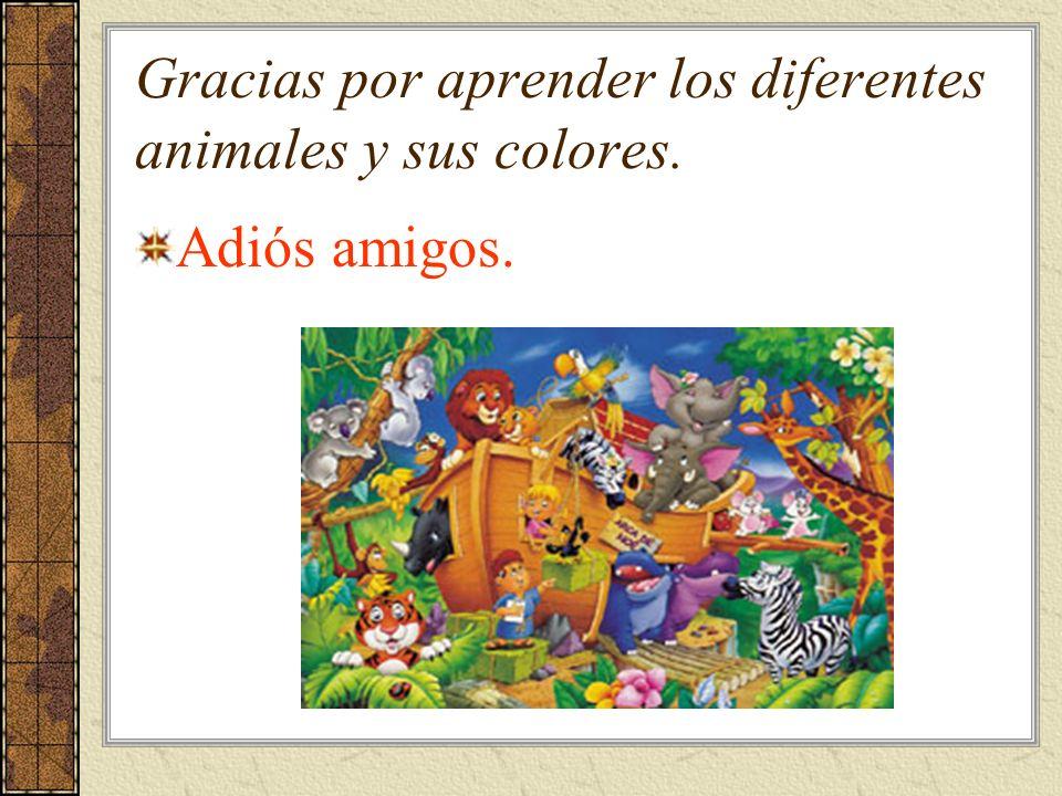 Gracias por aprender los diferentes animales y sus colores.