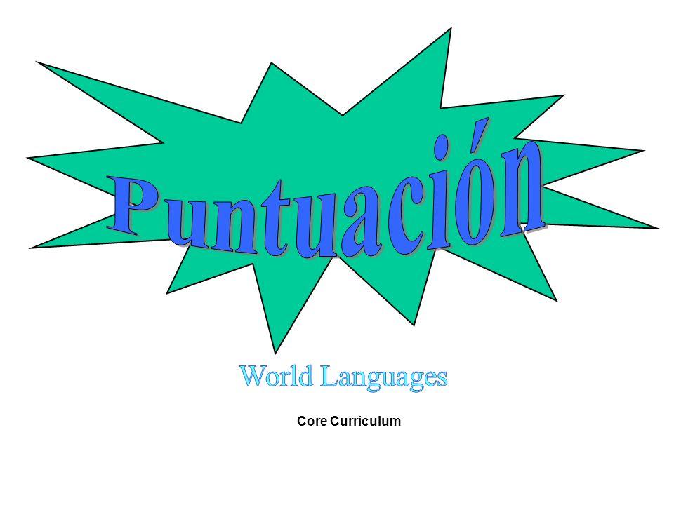 Puntuación World Languages Core Curriculum