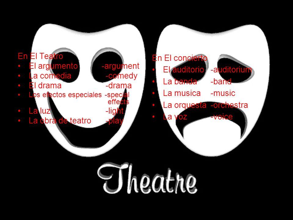 El argumento -argument La comedia -comedy El drama -drama