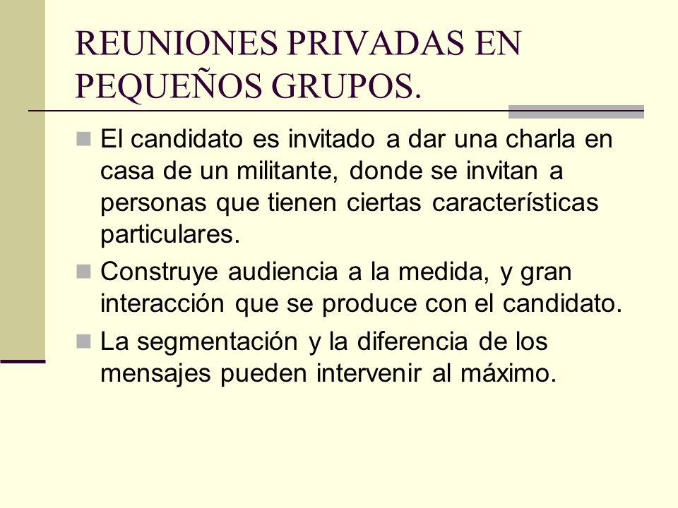 REUNIONES PRIVADAS EN PEQUEÑOS GRUPOS.