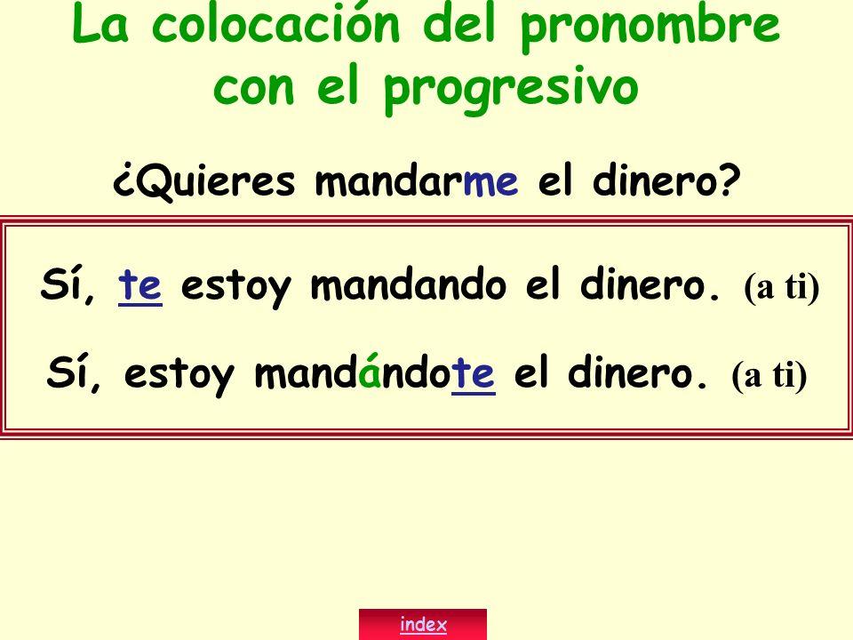La colocación del pronombre con el progresivo