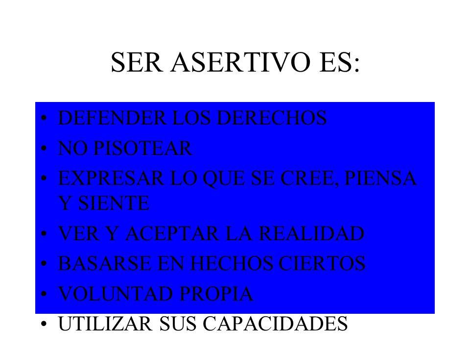 SER ASERTIVO ES: DEFENDER LOS DERECHOS NO PISOTEAR