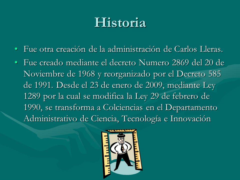 Historia Fue otra creación de la administración de Carlos Lleras.