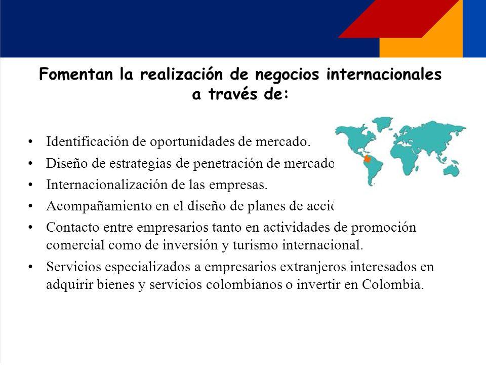 Fomentan la realización de negocios internacionales a través de: