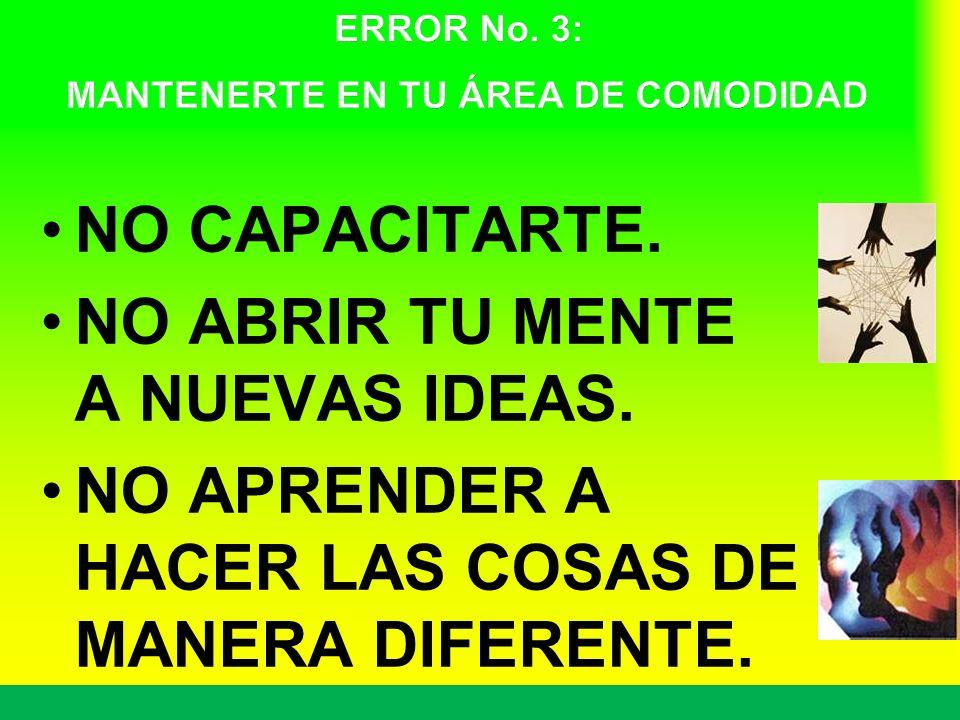 ERROR No. 3: MANTENERTE EN TU ÁREA DE COMODIDAD