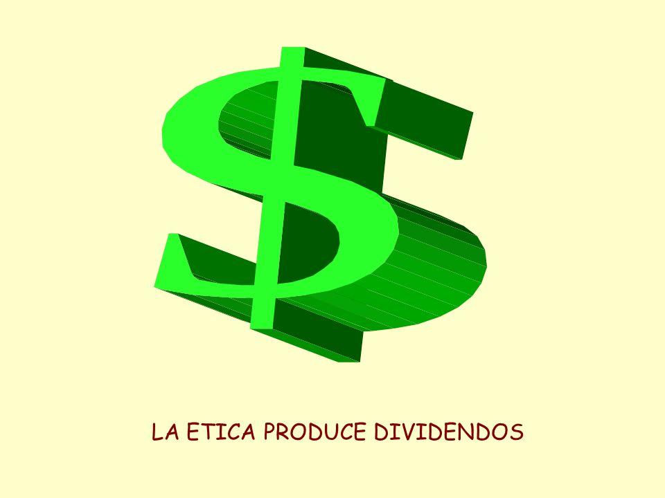 LA ETICA PRODUCE DIVIDENDOS