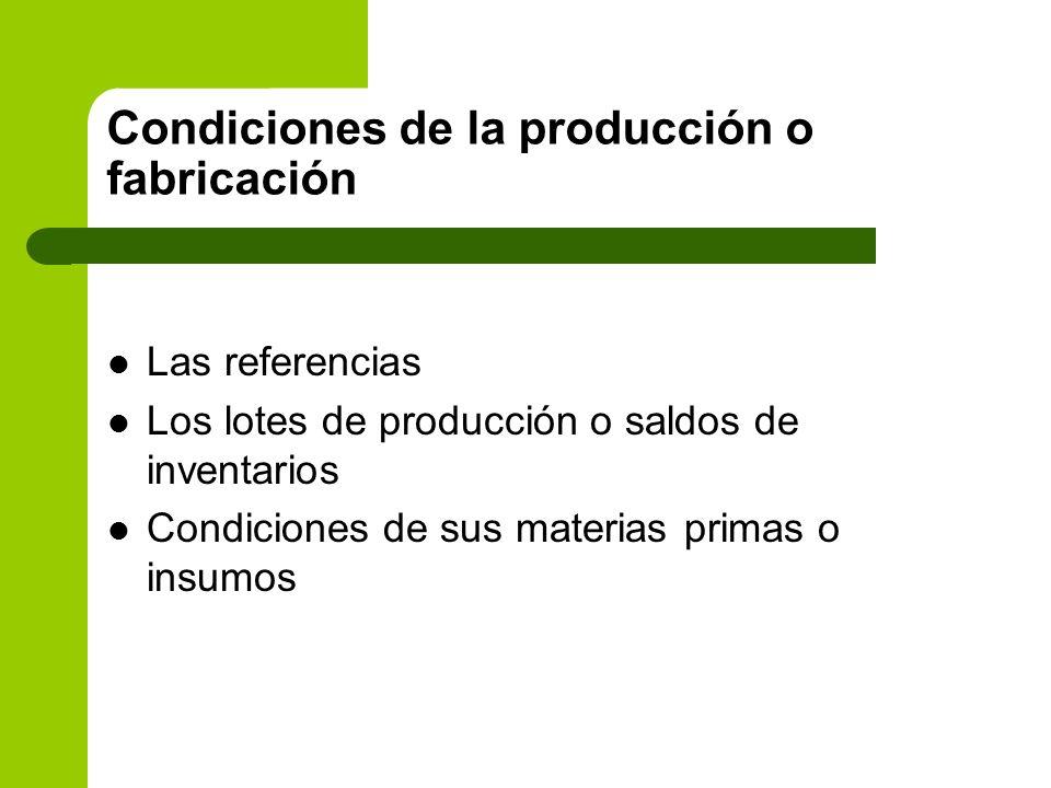 Condiciones de la producción o fabricación