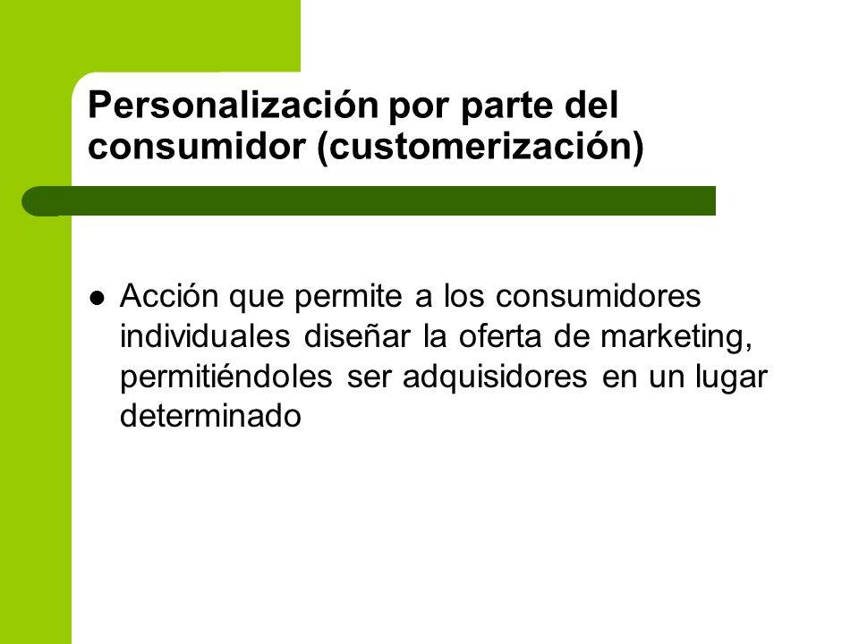 Personalización por parte del consumidor (customerización)