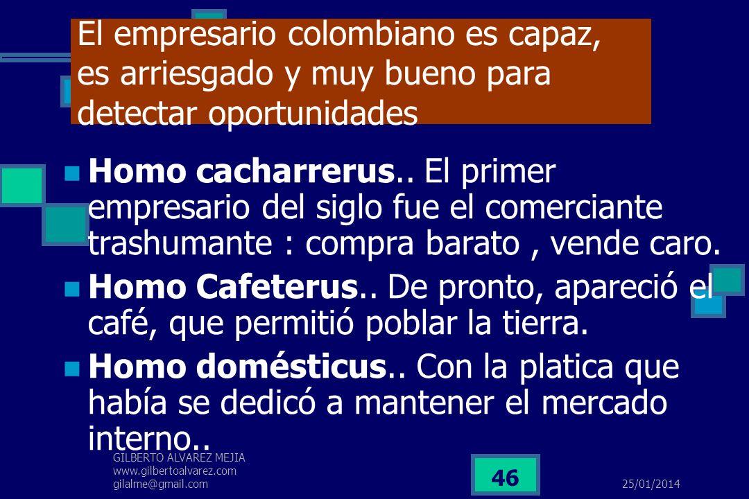 El empresario colombiano es capaz, es arriesgado y muy bueno para detectar oportunidades