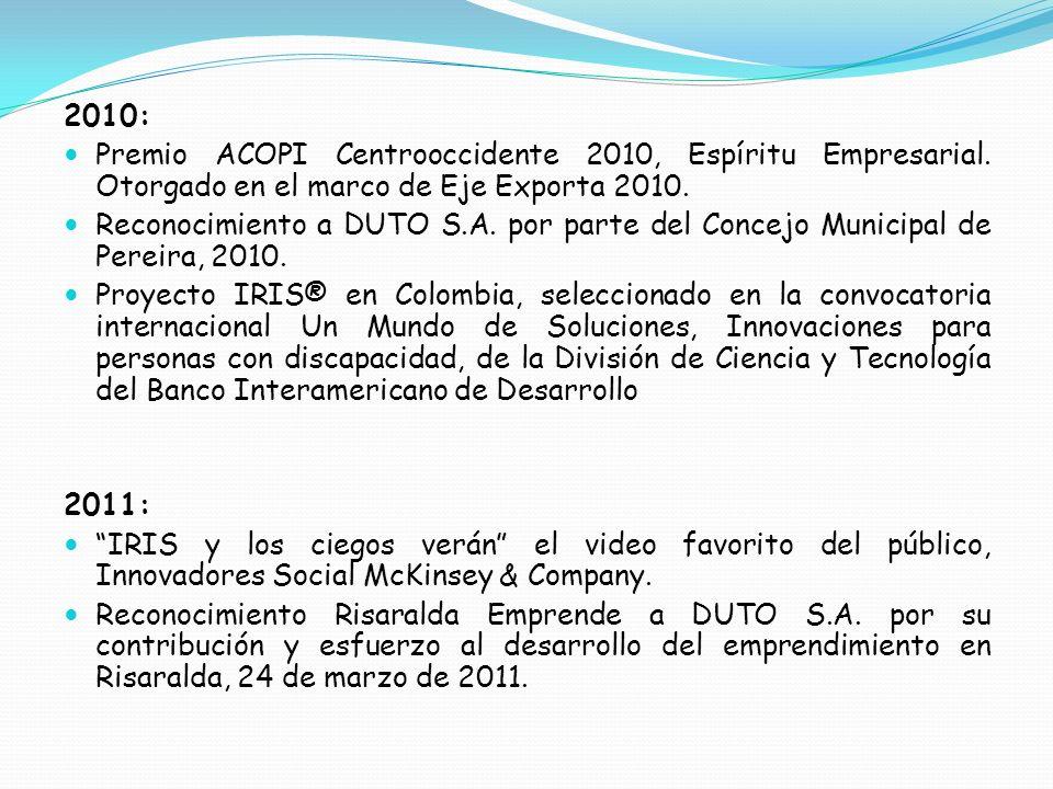 2010: Premio ACOPI Centrooccidente 2010, Espíritu Empresarial. Otorgado en el marco de Eje Exporta 2010.
