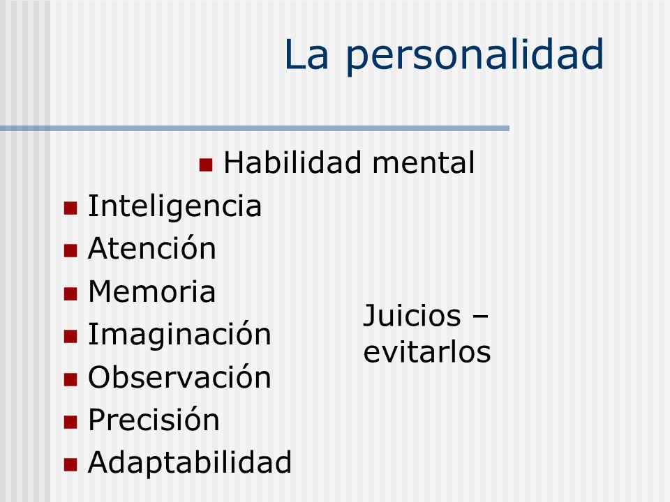 La personalidad Habilidad mental Inteligencia Atención Memoria