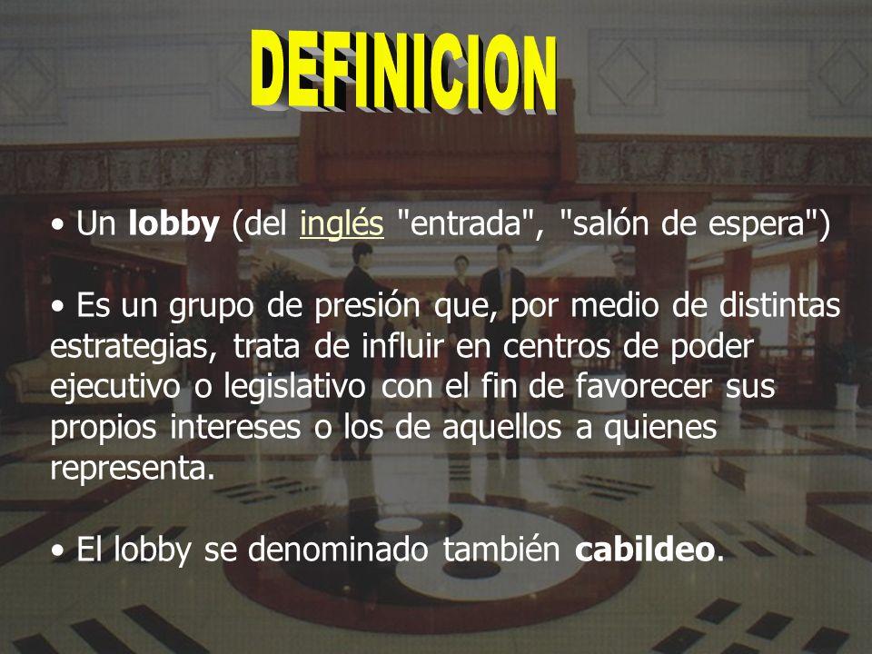 DEFINICION Un lobby (del inglés entrada , salón de espera )