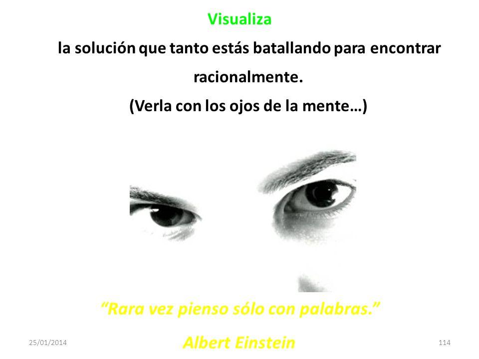 Rara vez pienso sólo con palabras. Albert Einstein