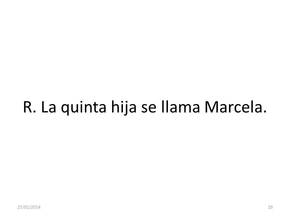 R. La quinta hija se llama Marcela.