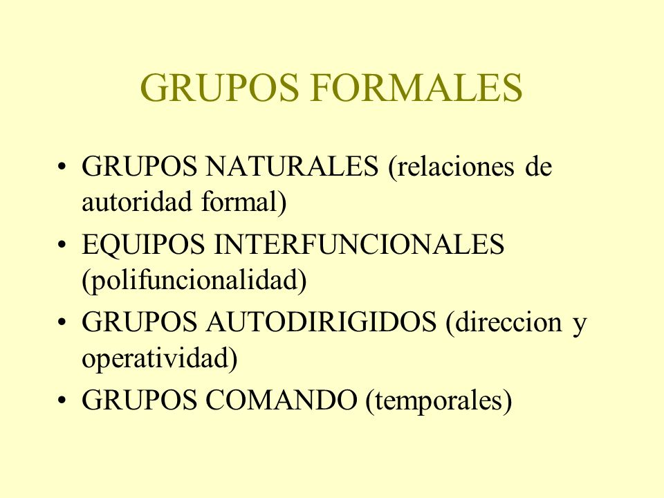 GRUPOS FORMALES GRUPOS NATURALES (relaciones de autoridad formal)