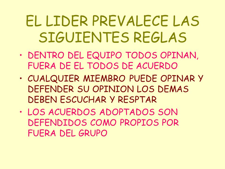 EL LIDER PREVALECE LAS SIGUIENTES REGLAS