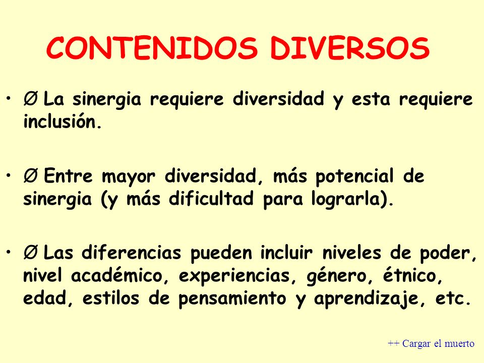 CONTENIDOS DIVERSOSØ La sinergia requiere diversidad y esta requiere inclusión.