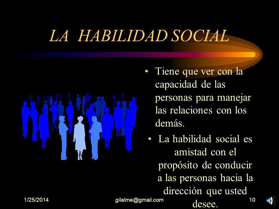 LA HABILIDAD SOCIAL Tiene que ver con la capacidad de las personas para manejar las relaciones con los demás.