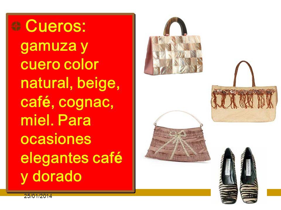 Cueros: gamuza y cuero color natural, beige, café, cognac, miel