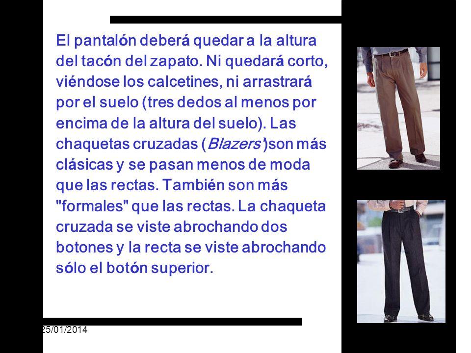 El pantalón deberá quedar a la altura del tacón del zapato