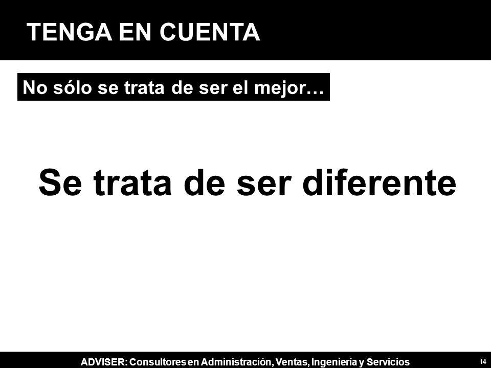 Se trata de ser diferente