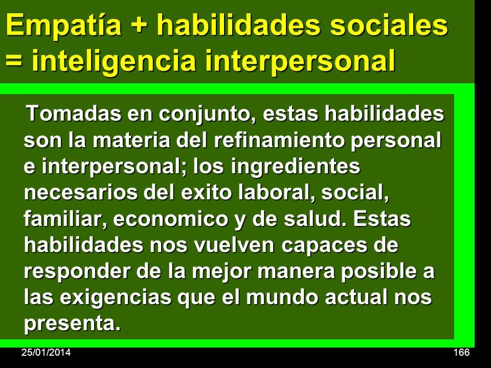 Empatía + habilidades sociales = inteligencia interpersonal