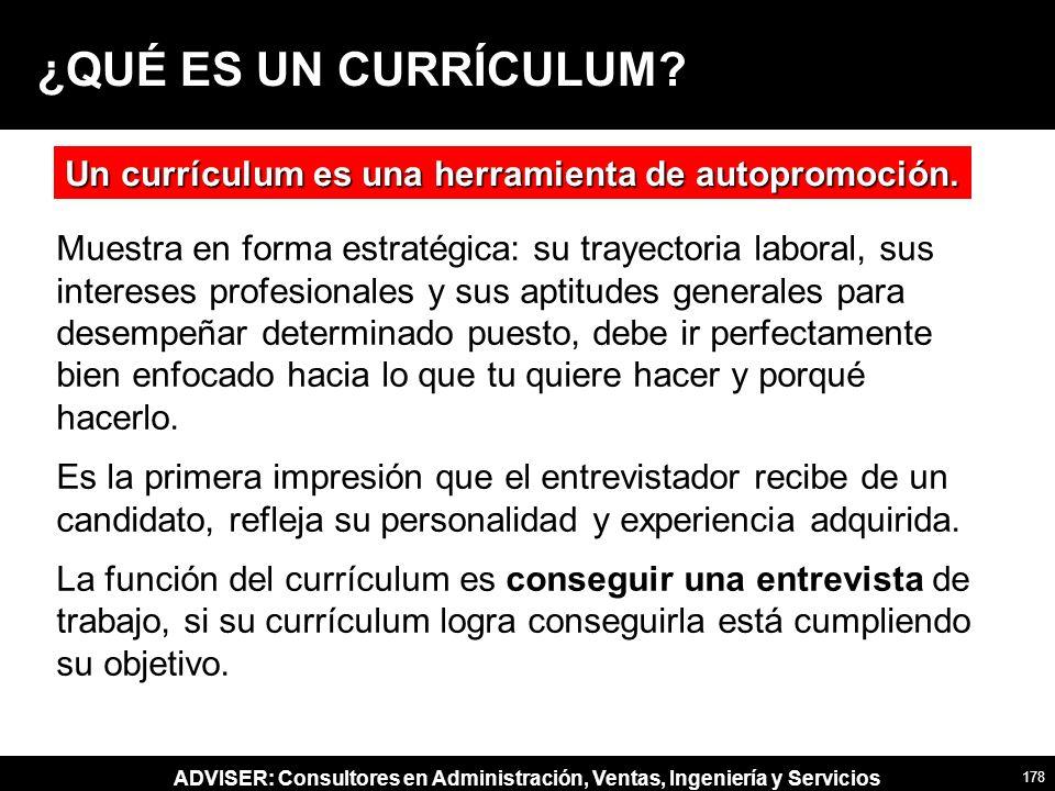 ¿QUÉ ES UN CURRÍCULUM Un currículum es una herramienta de autopromoción.