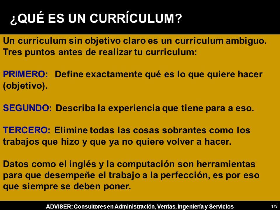 ¿QUÉ ES UN CURRÍCULUM Un currículum sin objetivo claro es un currículum ambiguo. Tres puntos antes de realizar tu curriculum: