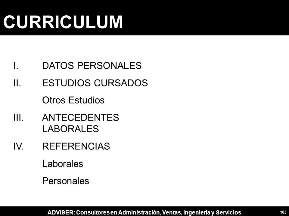 CURRICULUM I. DATOS PERSONALES II. ESTUDIOS CURSADOS Otros Estudios