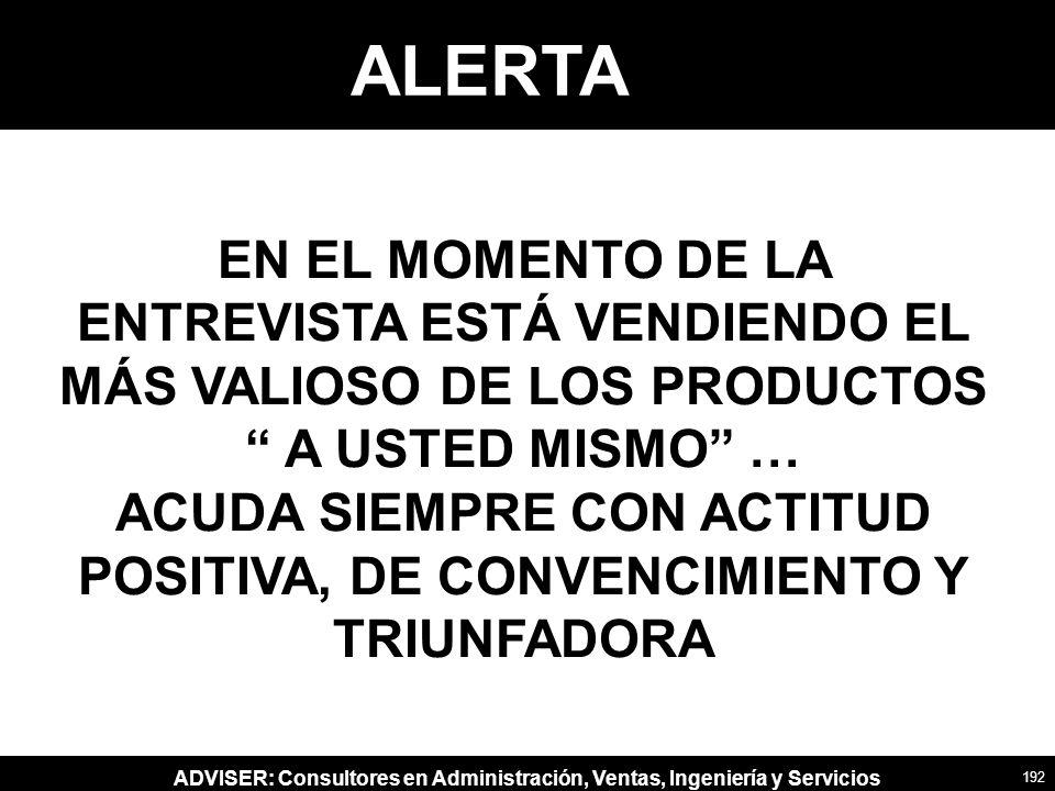 ACUDA SIEMPRE CON ACTITUD POSITIVA, DE CONVENCIMIENTO Y TRIUNFADORA
