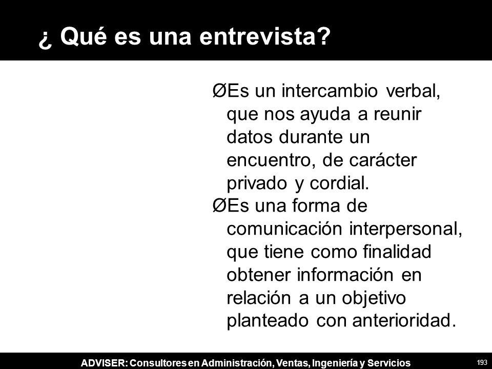 ¿ Qué es una entrevista Es un intercambio verbal, que nos ayuda a reunir datos durante un encuentro, de carácter privado y cordial.