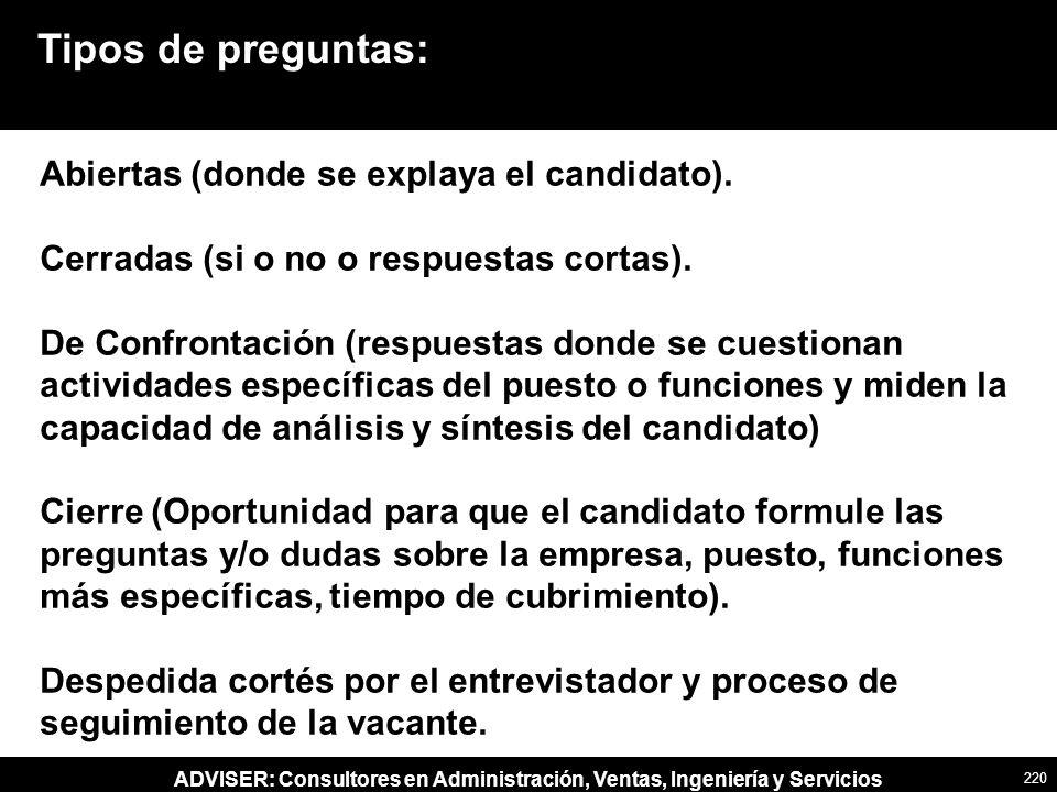 Tipos de preguntas: Abiertas (donde se explaya el candidato).