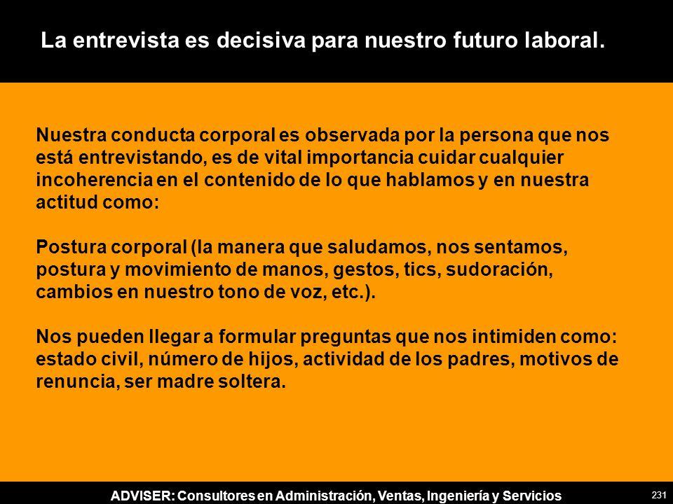 La entrevista es decisiva para nuestro futuro laboral.