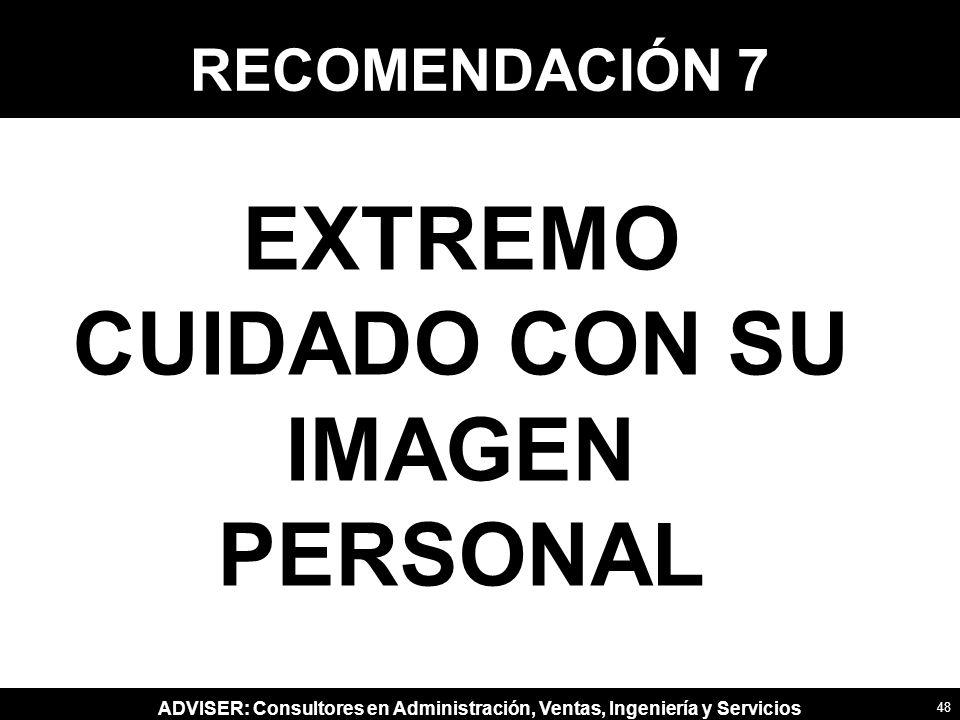 EXTREMO CUIDADO CON SU IMAGEN PERSONAL