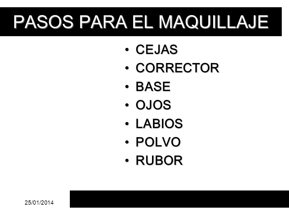 PASOS PARA EL MAQUILLAJE