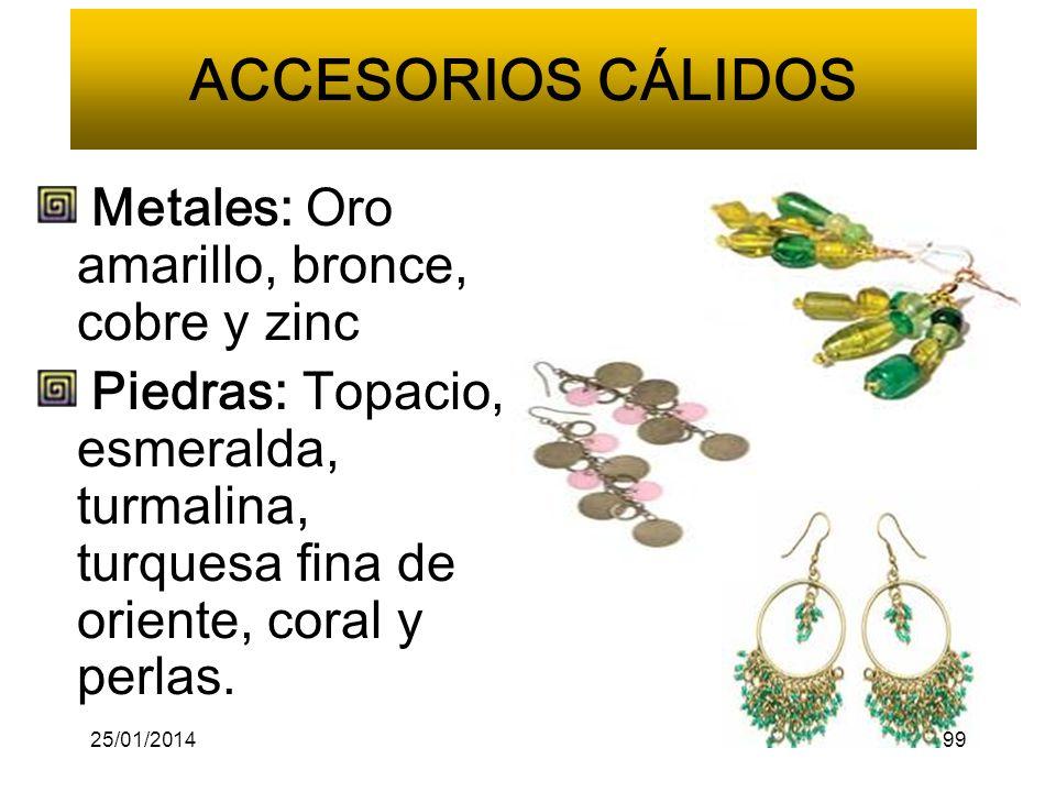 ACCESORIOS CÁLIDOS Metales: Oro amarillo, bronce, cobre y zinc