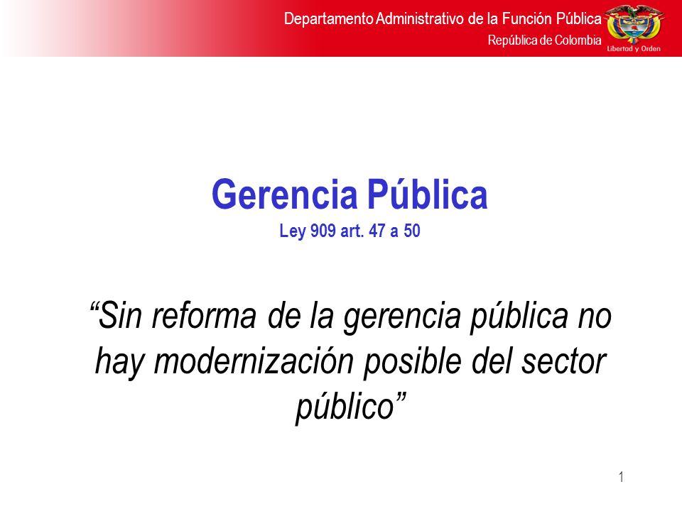 Gerencia Pública Ley 909 art. 47 a 50.