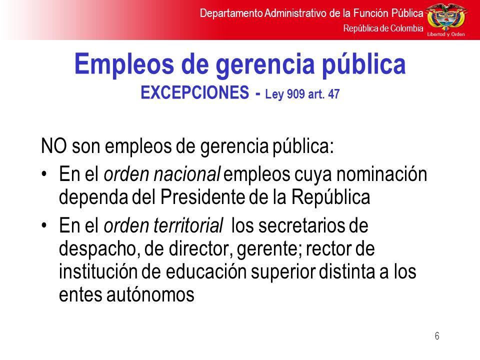 Empleos de gerencia pública EXCEPCIONES - Ley 909 art. 47