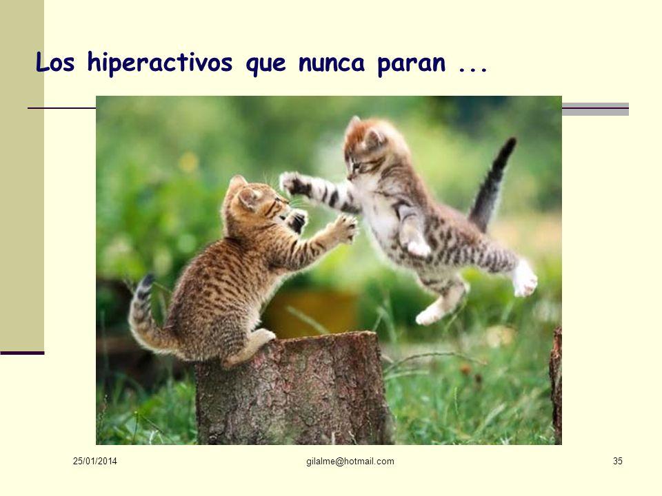 Los hiperactivos que nunca paran ...
