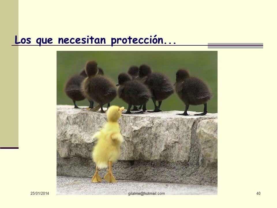 Los que necesitan protección...