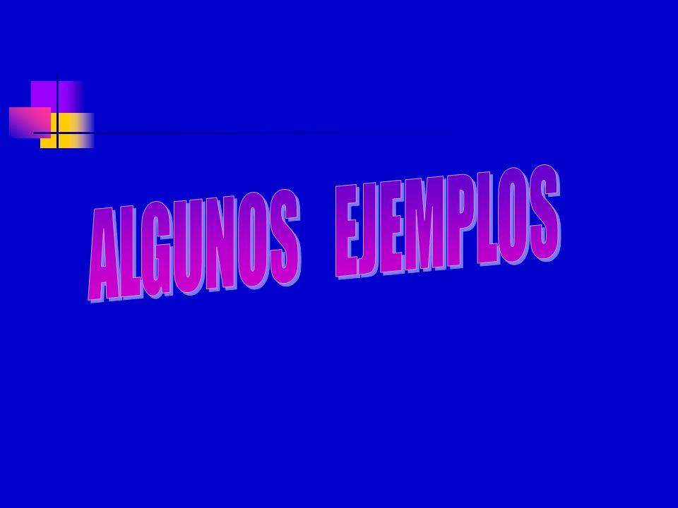 ALGUNOS EJEMPLOS