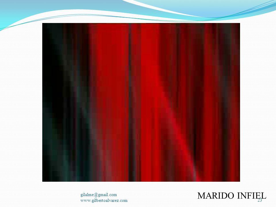 MARIDO INFIEL gilalme@gmail.com www.gilbertoalvarez.com