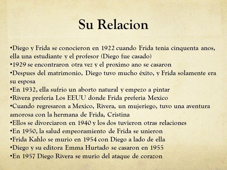 Su Relacion Diego y Frida se conocieron en 1922 cuando Frida tenia cinquenta anos, ella una estudiante y el profesor (Diego fue casado)