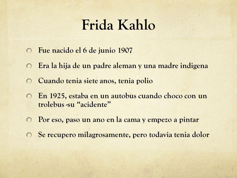 Frida Kahlo Fue nacido el 6 de junio 1907
