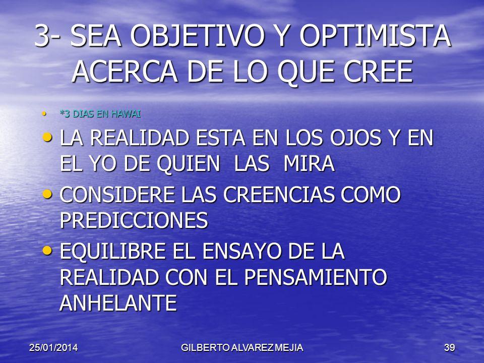 3- SEA OBJETIVO Y OPTIMISTA ACERCA DE LO QUE CREE
