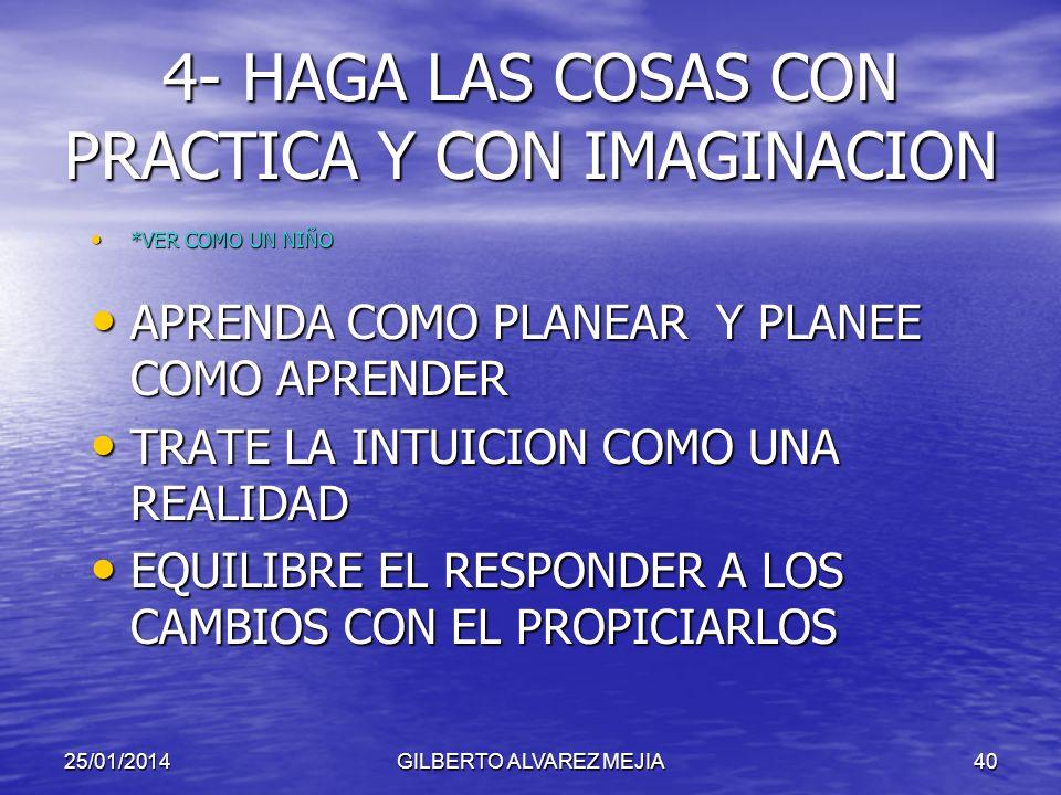 4- HAGA LAS COSAS CON PRACTICA Y CON IMAGINACION